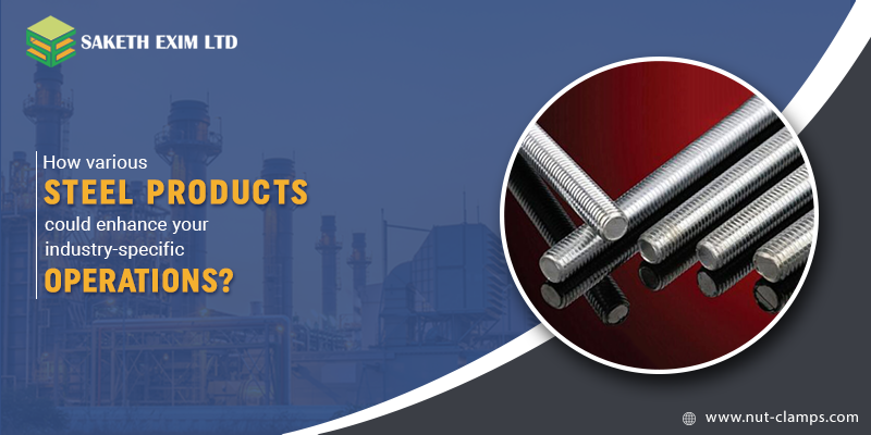 Various Steel Products to Enhance Industry Operations